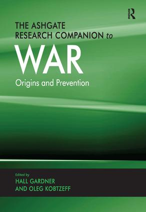 The Ashgate Research Companion to War: Origins and Prevention, 1st Edition (Hardback) book cover