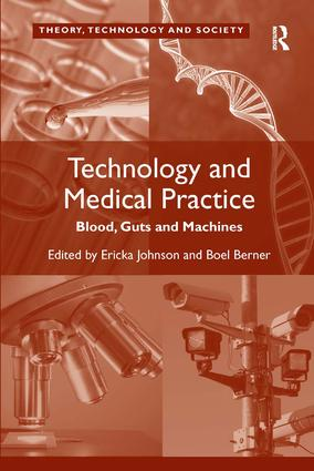 Technology and Medical Practice: Blood, Guts and Machines (Hardback) book cover