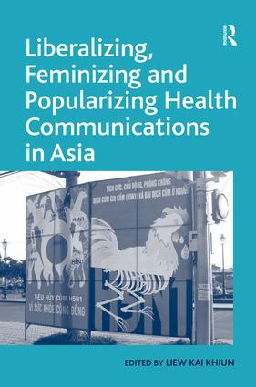 Liberalizing, Feminizing and Popularizing Health Communications in Asia: 1st Edition (Hardback) book cover