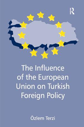 The Influence of the European Union on Turkish Foreign Policy: 1st Edition (Hardback) book cover