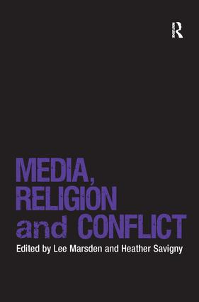 Media, Religion and Conflict: 1st Edition (Hardback) book cover