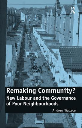 Remaking Community?: New Labour and the Governance of Poor Neighbourhoods, 1st Edition (Paperback) book cover