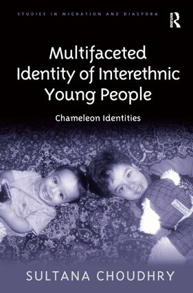 Multifaceted Identity of Interethnic Young People: Chameleon Identities, 1st Edition (Hardback) book cover