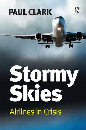 Stormy Skies: Airlines in Crisis, 1st Edition (Hardback) book cover