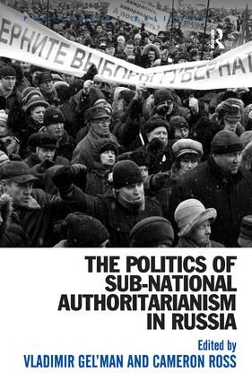 The Politics of Sub-National Authoritarianism in Russia (Hardback) book cover