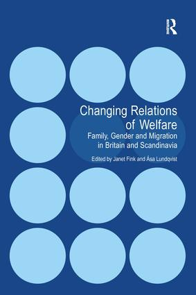 Changing Relations of Welfare: Family, Gender and Migration in Britain and Scandinavia, 1st Edition (Hardback) book cover