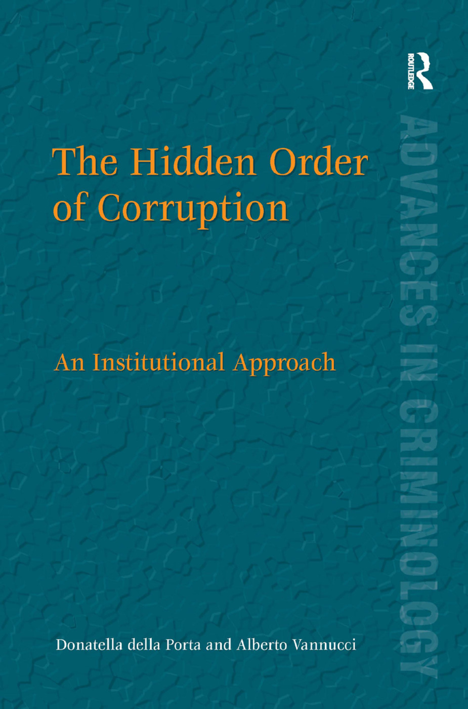 The Hidden Order of Corruption: An Institutional Approach (Hardback) book cover