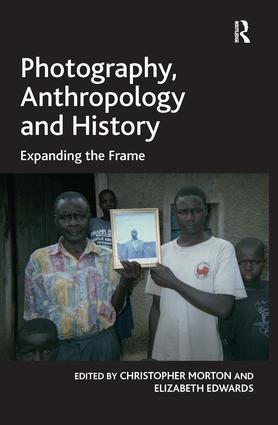 Photography, Anthropology and History: Expanding the Frame, 1st Edition (Hardback) book cover