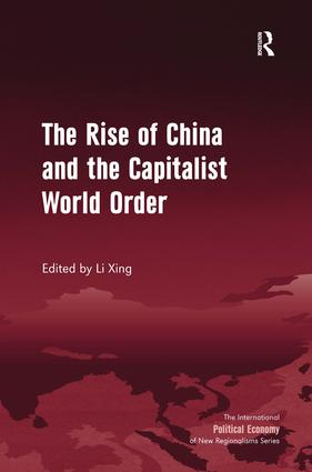 The Rise of China and the Capitalist World Order: 1st Edition (Hardback) book cover