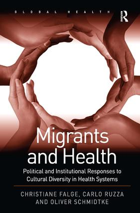Migrants and Health: Political and Institutional Responses to Cultural Diversity in Health Systems book cover