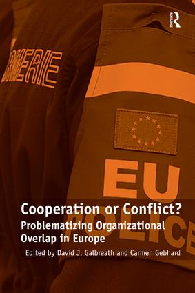 Cooperation or Conflict?: Problematizing Organizational Overlap in Europe, 1st Edition (Hardback) book cover
