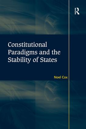 Constitutional Paradigms and the Stability of States: 1st Edition (Hardback) book cover