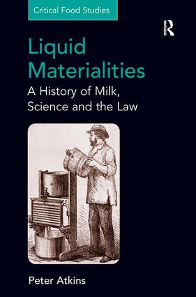 Liquid Materialities: A History of Milk, Science and the Law (Hardback) book cover