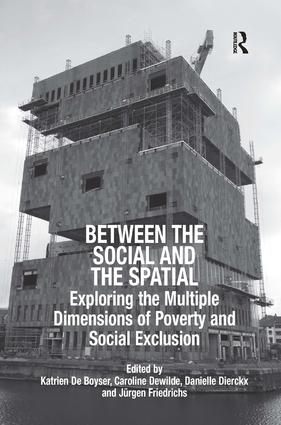 Between the Social and the Spatial: Exploring the Multiple Dimensions of Poverty and Social Exclusion, 1st Edition (e-Book) book cover