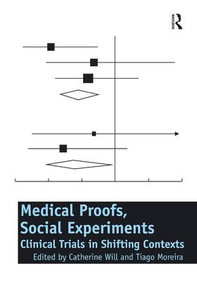 Medical Proofs, Social Experiments: Clinical Trials in Shifting Contexts, 1st Edition (Hardback) book cover