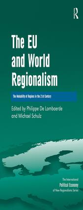 The EU and World Regionalism: The Makability of Regions in the 21st Century, 1st Edition (Hardback) book cover