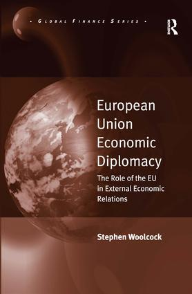 European Union Economic Diplomacy: The Role of the EU in External Economic Relations (Paperback) book cover