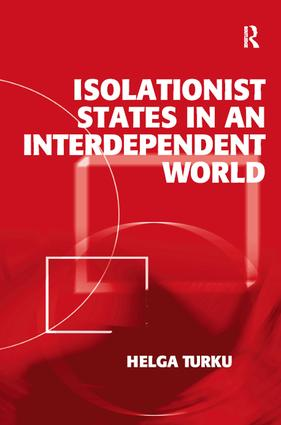 Isolationist States in an Interdependent World: 1st Edition (Hardback) book cover