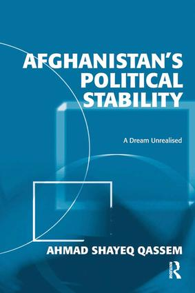 Afghanistan's Political Stability: A Dream Unrealised, 1st Edition (Hardback) book cover