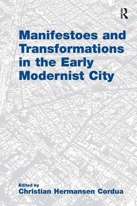 Manifestoes and Transformations in the Early Modernist City