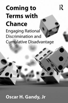 Coming to Terms with Chance: Engaging Rational Discrimination and Cumulative Disadvantage, 1st Edition (Hardback) book cover