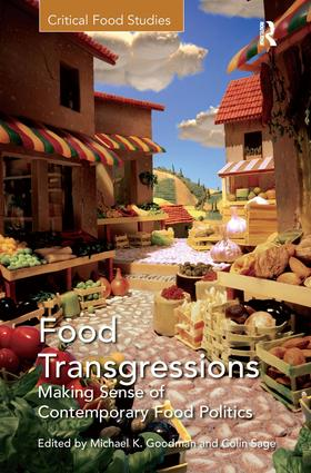 Food Transgressions: Making Sense of Contemporary Food Politics, 1st Edition (Hardback) book cover
