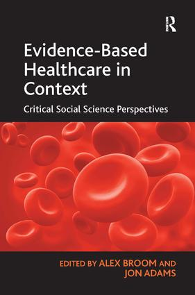 Evidence-Based Healthcare in Context: Critical Social Science Perspectives (Hardback) book cover
