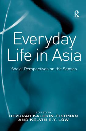Everyday Life in Asia: Social Perspectives on the Senses, 1st Edition (Hardback) book cover