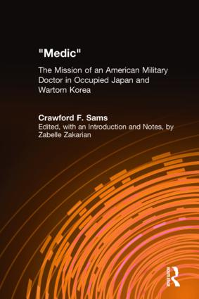 Medic: The Mission of an American Military Doctor in Occupied Japan and Wartorn Korea, 1st Edition (Hardback) book cover