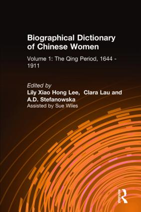 Biographical Dictionary of Chinese Women: v. 1: The Qing Period, 1644-1911: 1st Edition (Hardback) book cover