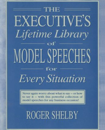 Executives Lifetime Library of Model Speeches for Every Situation: 1st Edition (Hardback) book cover