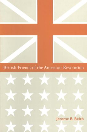 British Friends of the American Revolution: 1st Edition (Hardback) book cover