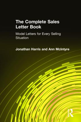 The Complete Sales Letter Book: Model Letters for Every Selling Situation: Model Letters for Every Selling Situation, 1st Edition (Hardback) book cover