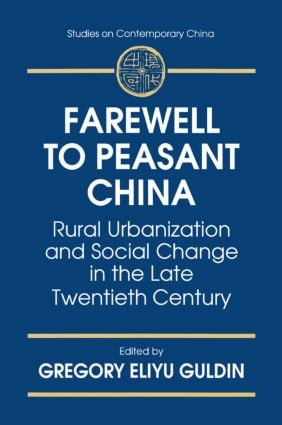 Farewell to Peasant China: Rural Urbanization and Social Change in the Late Twentieth Century: Rural Urbanization and Social Change in the Late Twentieth Century, 1st Edition (Paperback) book cover