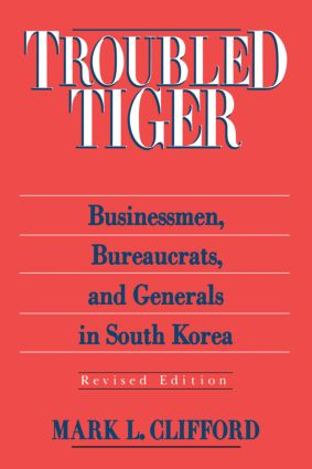 Troubled Tiger: Businessmen, Bureaucrats and Generals in South Korea, 2nd Edition (Paperback) book cover