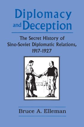 Diplomacy and Deception: Secret History of Sino-Soviet Diplomatic Relations, 1917-27: Secret History of Sino-Soviet Diplomatic Relations, 1917-27, 1st Edition (Paperback) book cover