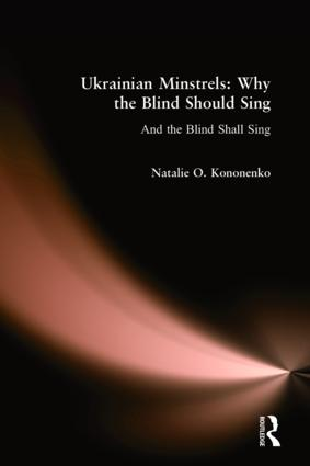 Ukrainian Minstrels: Why the Blind Should Sing: And the Blind Shall Sing, 1st Edition (Paperback) book cover