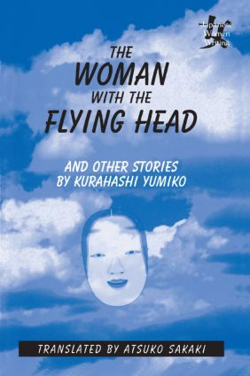 The Woman with the Flying Head and Other Stories: 1st Edition (Paperback) book cover