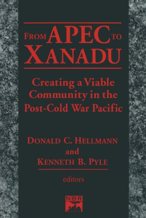 From Apec to Xanadu: Creating a Viable Community in the Post-cold War Pacific: Creating a Viable Community in the Post-cold War Pacific, 1st Edition (Hardback) book cover