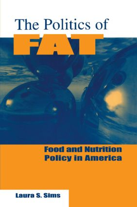 The Politics of Fat: People, Power and Food and Nutrition Policy: People, Power and Food and Nutrition Policy, 1st Edition (Paperback) book cover