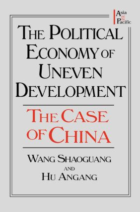 The Political Economy of Uneven Development: The Case of China, 1st Edition (Paperback) book cover