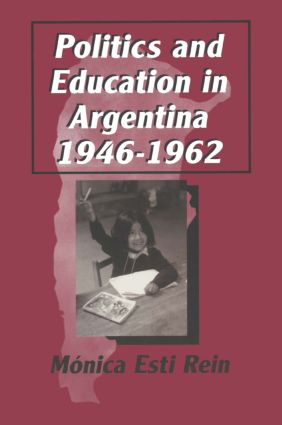 Politics and Education in Argentina, 1946-1962: 1st Edition (Paperback) book cover