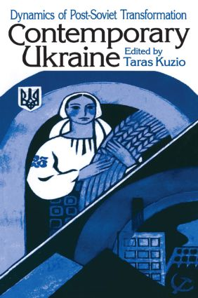 Independent Ukraine: Nation-state Building and Post-communist Transition: Nation-state Building and Post-communist Transition, 1st Edition (Paperback) book cover