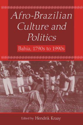 Afro-Brazilian Culture and Politics: Bahia, 1790s-1990s: Bahia, 1790s-1990s, 1st Edition (Paperback) book cover