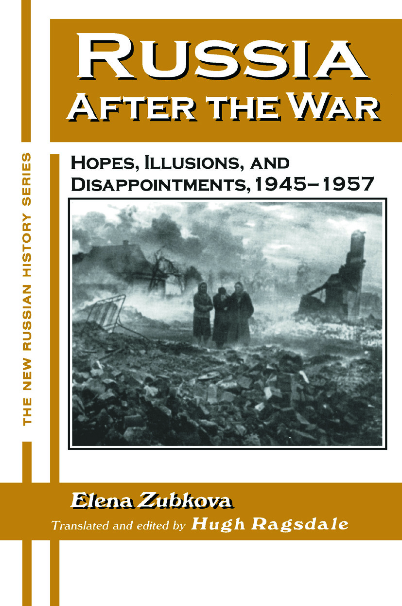 Russia After the War: Hopes, Illusions and Disappointments, 1945-1957: Hopes, Illusions and Disappointments, 1945-1957, 1st Edition (Paperback) book cover