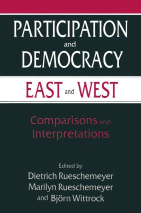 Participation and Democracy East and West: Comparisons and Interpretations: Comparisons and Interpretations, 1st Edition (Paperback) book cover