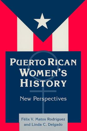 Puerto Rican Women's History: New Perspectives: New Perspectives, 1st Edition (Paperback) book cover