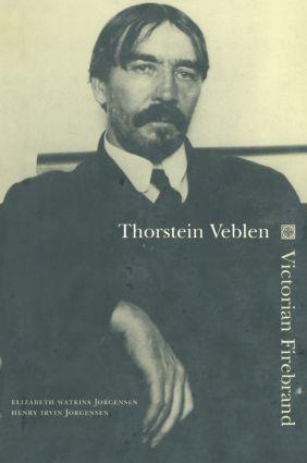 Thorstein Veblen: Victorian Firebrand: Victorian Firebrand, 1st Edition (Hardback) book cover