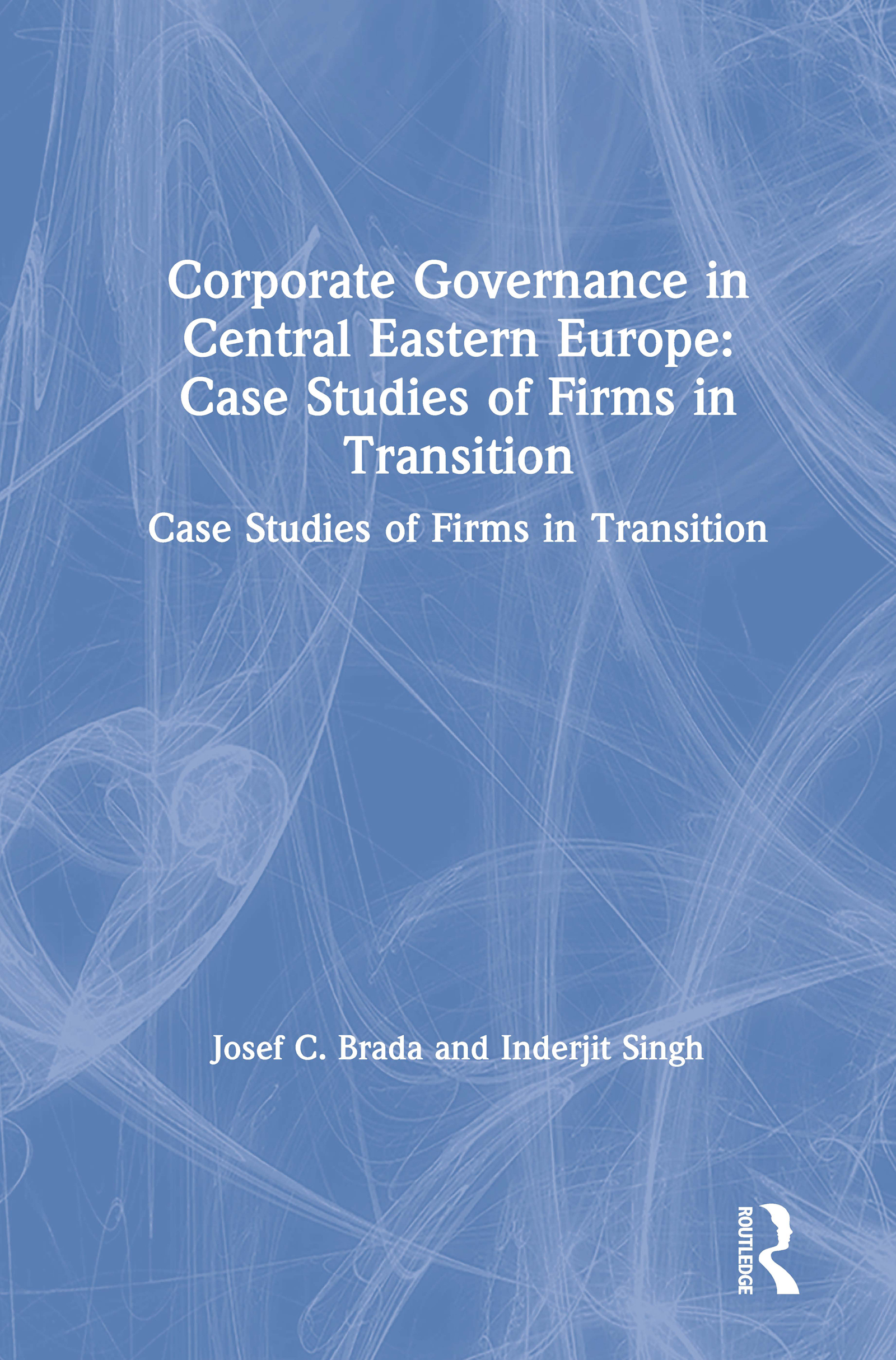 Corporate Governance in Central Eastern Europe: Case Studies of Firms in Transition: Case Studies of Firms in Transition book cover