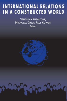 International Relations in a Constructed World: 1st Edition (Paperback) book cover